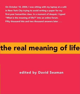 The Real Meaning of Life - Seaman, David (Editor)