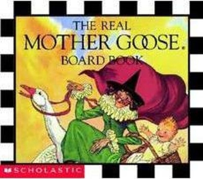 The Real Mother Goose Board Book - Scholastic Books