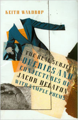 The Real Subject: Queries and Conjectures of Jacob Delafon: With Sample Poems - Waldrop, Keith