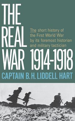 The Real War, 1914-1918 - Liddell Hart, Basil Henry, Sir