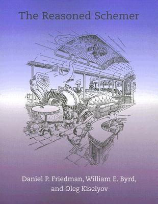 The Reasoned Schemer - Friedman, Daniel P, and Byrd, William E, and Kiselyov, Oleg