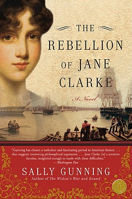 The Rebellion of Jane Clarke - Gunning, Sally Cabot