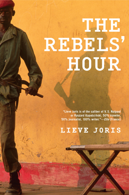 The Rebels' Hour - Joris, Lieve, and Waters, Liz (Translated by)