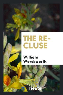 The Recluse - Wordsworth, William