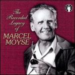 The Recorded Legacy of Marcel Moyse - Blanche Honegger (violin); Georges Truc (piano); Louis Moyse (piano); Marcel Moyse (flute);...