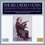 The Recorded Violin, Vol.1 - Albert Sammons (violin); Albert Spalding (violin); Alexander Mobilvesky (violin); Alexander Pechinkov (violin); Alexander Schmuller (violin); Arnold Bax (piano); Arnold Rosé (violin); Arthur Catterall (violin); B.M. Carrodus (violin)