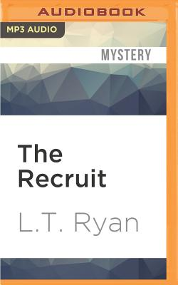 The Recruit: A Jack Noble Short Story - Ryan, L T, and Holland, Dennis (Read by)