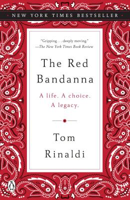The Red Bandanna: A Life. a Choice. a Legacy. - Rinaldi, Tom