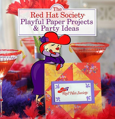 The Red Hat Society Playful Paper Projects & Party Ideas - Redhat, Ruby