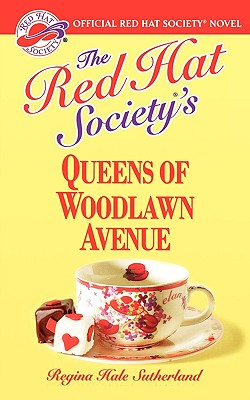 The Red Hat Society's Queens of Woodlawn Avenue - Sutherland, Regina Hale