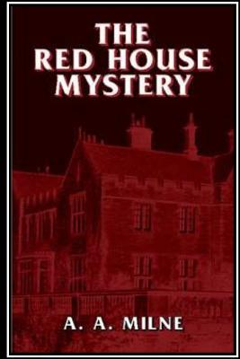 The Red House Mystery - Milne, A A