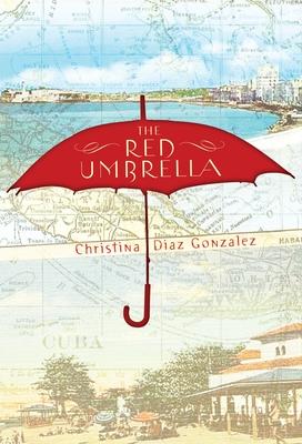 The Red Umbrella - Gonzalez, Christina