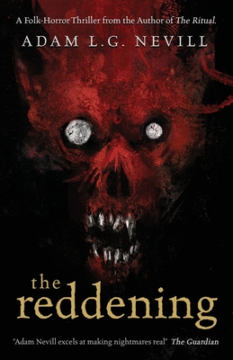 The Reddening: A Folk-Horror Thriller from the Author of The Ritual - Nevill, Adam