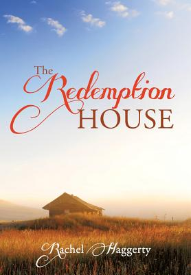 The Redemption House - Haggerty, Rachel