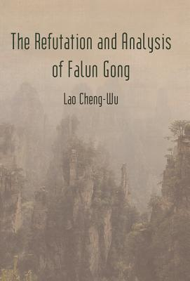 The Refutation and Analysis of Falun Gong - Cheng-Wu, Lao