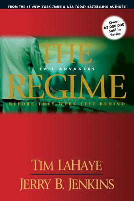 The Regime: Evil Advances - LaHaye, Tim, and Jenkins, Jerry B