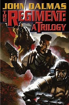 The Regiment: A Trilogy - Dalmas, John