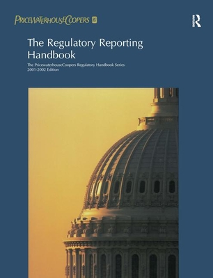 The Regulatory Reporting Handbook: 2000-2001 - Price Water House Coopers