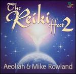 The Reiki Effect, Vol. 2