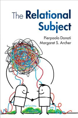 The Relational Subject - Donati, Pierpaolo, and Archer, Margaret S.