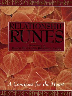 The Relationship Runes: A Compass for the Heart - Blum, Ralph H, and Jones, Bronwyn, and Jones, Brownyn