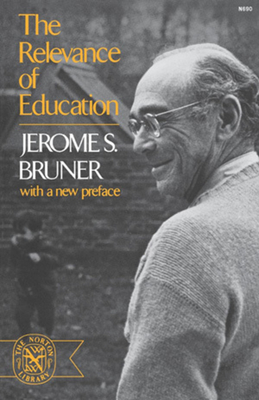 The Relevance of Education - Bruner, Jerome