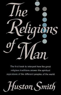 The Religions of Man - Smith, Huston