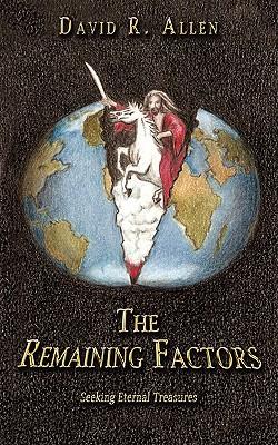 The Remaining Factors: Seeking Eternal Treasures - Allen, David