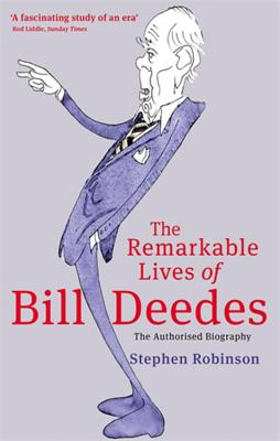 The Remarkable Lives Of Bill Deedes - Robinson, Stephen