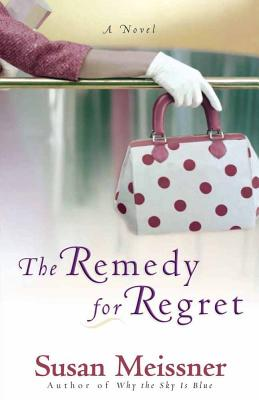 The Remedy for Regret - Meissner, Susan