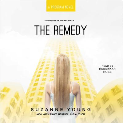 The Remedy - Young, Suzanne, and Ross, Rebekkah (Read by)