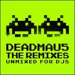 The Remixes: Unmixed for DJ's
