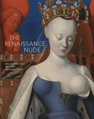 The Renaissance Nude - Kren, Thomas (Editor), and Burke, Jill (Editor), and Campbell, Stephen J (Editor)