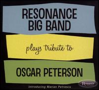 The Resonance Big Band Plays Tribute to Oscar Peterson - Resonance Big Band