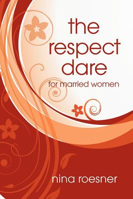 The Respect Dare - Roesner, Nina