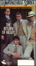 The Return of Hickey