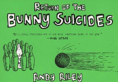 The Return of the Bunny Suicides - Riley, Andy