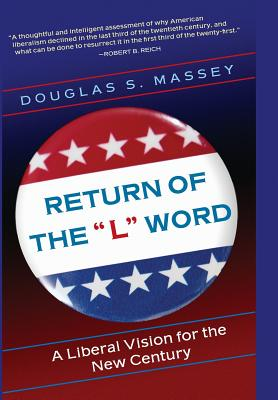 """The Return of the """"L"""" Word: A Liberal Vision for the New Century - Massey, Douglas S"""