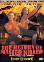 The Return of the Master Killer: Return to the 36th  Chamber