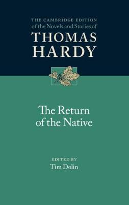 The Return of the Native - Hardy, Thomas, and Dolin, Tim (Editor)