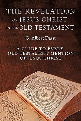 The Revelation of Jesus Christ in the Old Testament - Darst, G Albert