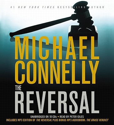 The Reversal - Connelly, Michael, and Giles, Peter (Read by)
