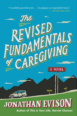 The Revised Fundamentals of Caregiving - Evison, Jonathan