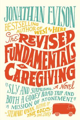 The Revised Fundamentals of Caregiving - Evison, Jonathan