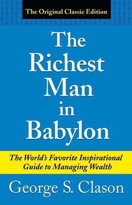 The Richest Man in Babylon - Clason, George Samuel