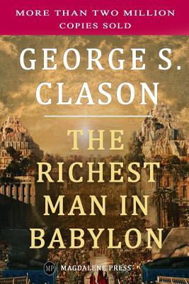 The Richest Man in Babylon - Clason, George S