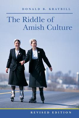 The Riddle of Amish Culture - Kraybill, Donald B, Professor
