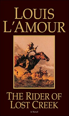 The Rider of Lost Creek - L'Amour, Louis