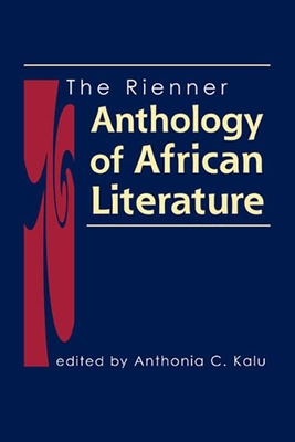 The Rienner Anthology of African Literature - Kalu, Anthonia C. (Editor)