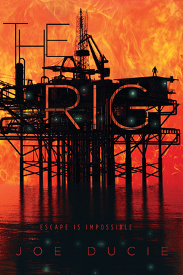 The Rig - Ducie, Joe